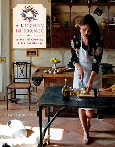 9780804185592: A Kitchen in France: A Year of Cooking in My Farmhouse