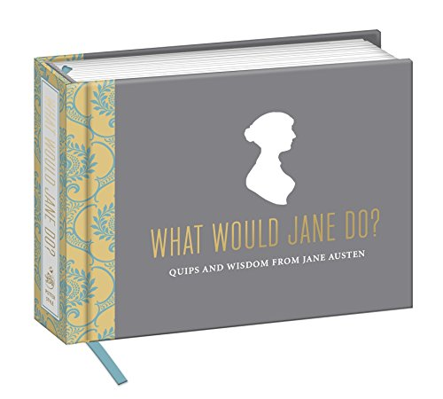 9780804185622: What Would Jane Do?: Quips and Wisdom from Jane Austen