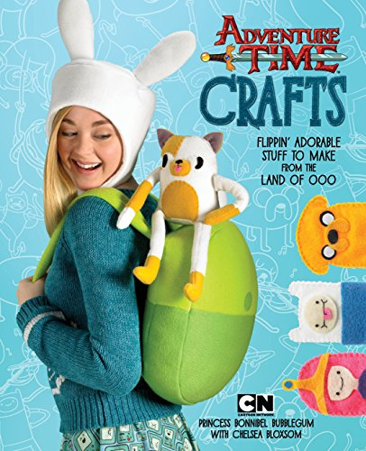 9780804185660: Adventure Time Crafts: Flippin' Adorable Stuff to Make from the Land of Ooo