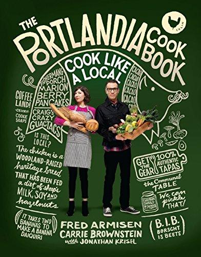 9780804186100: The Portlandia Cookbook: Cook Like a Local