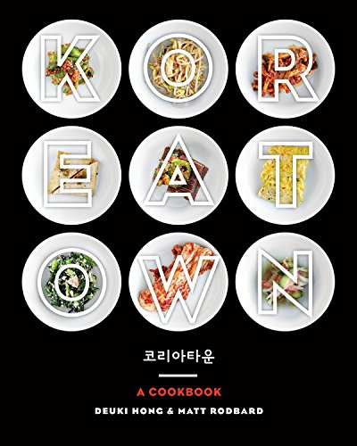 Koreatown: A Cookbook: Hong, Deuki