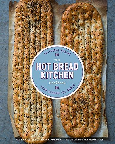 The Hot Bread Kitchen Cookbook: Artisanal Baking from Around the World: Rodriguez, Jessamyn Waldman...