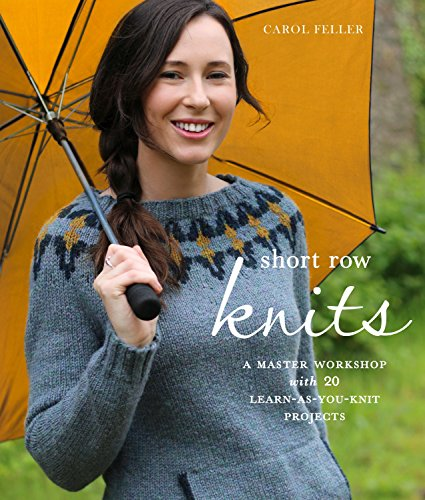 9780804186346: Short Row Knits: A Master Workshop with 20 Learn-as-You-Knit Projects