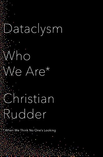 9780804186605: Dataclysm: Who We Are (When We Think No One's Looking)