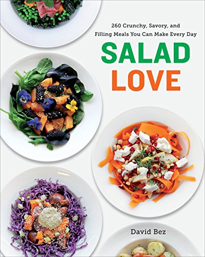 9780804186780: Salad Love: 260 Crunchy, Savory, and Filling Meals You Can Make Every Day