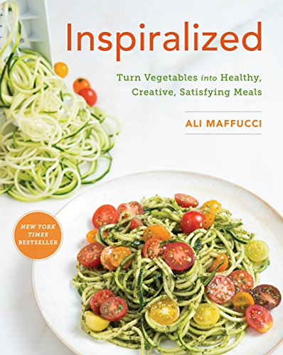 9780804186834: Inspiralized: Turn Vegetables into Healthy, Creative, Satisfying Meals