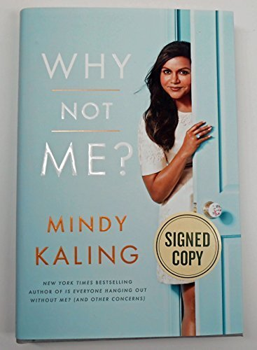 9780804188883 Signed Why Not Me Hardcover First Edition Abebooks Mindy Kaling 0804188882
