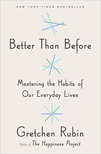 9780804188951: Better Than Before: Mastering the Habits of Our Everyday Lives