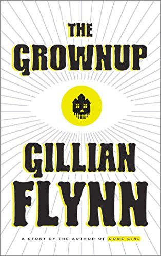 9780804188975: The Grownup: A Story by the Author of Gone Girl