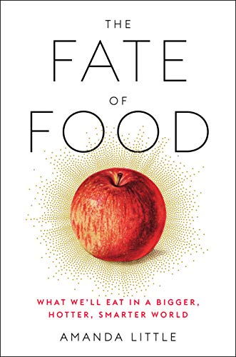 Book Cover: The Fate of Food: What We'll Eat in a Bigger, Hotter, Smarter World