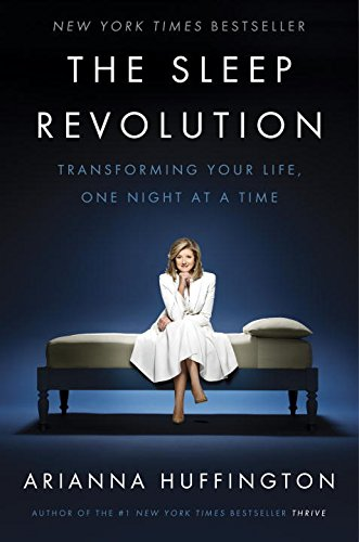 9780804189118: The Sleep Revolution: Transforming Your Life, One Night at a Time