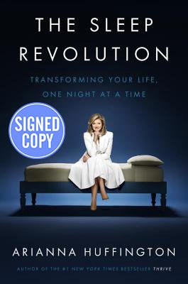 9780804189392: The Sleep Revolution: Transforming Your Life, One Night at a Time - Autographed Signed Copy