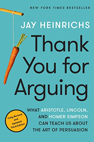 9780804189934: Thank You for Arguing, Third Edition: What Aristotle, Lincoln, and Homer Simpson Can Teach Us About the Art of Persuasion