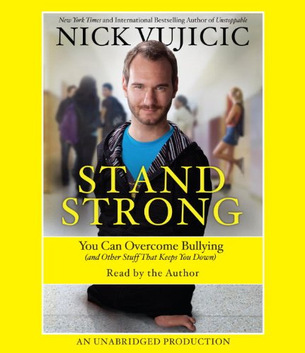 9780804191302: Stand Strong: You Can Overcome Bullying (And Other Stuff That Keeps You Down)