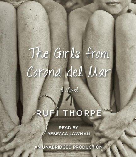 The Girls from Corona del Mar: A novel: Thorpe, Rufi
