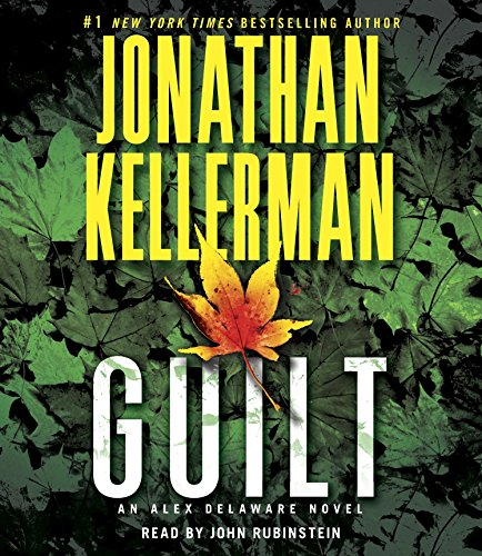 Guilt: An Alex Delaware Novel: Kellerman, Jonathan/ Rubinstein,