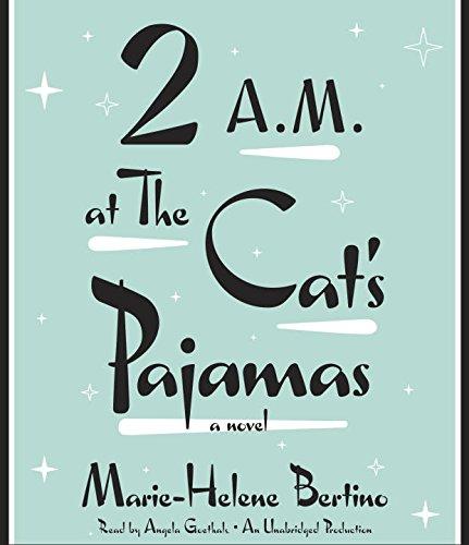 2 A.M. at The Cat's Pajamas: Bertino, Marie-Helene