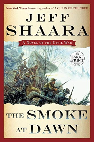 9780804194426: The Smoke at Dawn: A Novel of the Civil War (Random House Large Print)