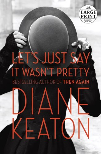 9780804194433: Let's Just Say It Wasn't Pretty (Random House Large Print)