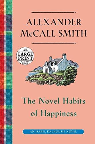 9780804194457: The Novel Habits of Happiness: An Isabel Dalhousie Novel (10) (Random House Large Print)