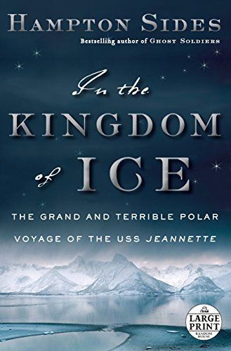 9780804194600: In the Kingdom of Ice: The Grand and Terrible Polar Voyage of the USS Jeannette (Random House Large Print)