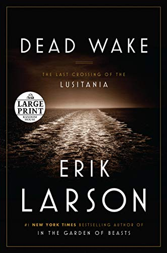 9780804194617: Dead Wake: The Last Crossing of the Lusitania (Random House Large Print)