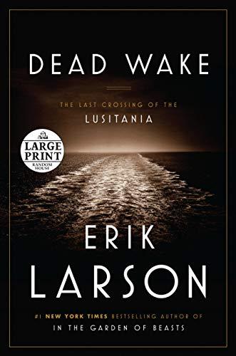 9780804194617: Dead Wake: The Last Crossing of the Lusitania (Random House Large Print)