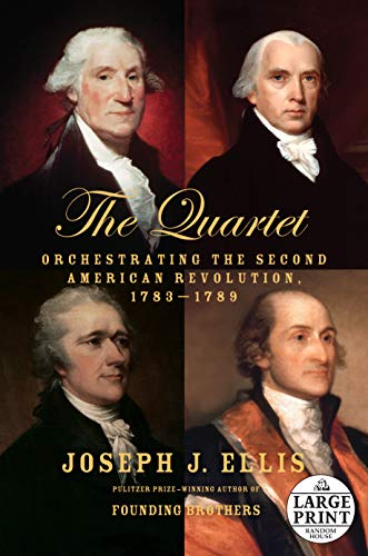 9780804194655: The Quartet: Orchestrating the Second American Revolution, 1783-1789 (Random House Large Print)