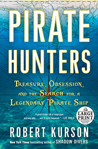 9780804194662: Pirate Hunters: Treasure, Obsession, and the Search for a Legendary Pirate Ship (Random House Large Print)