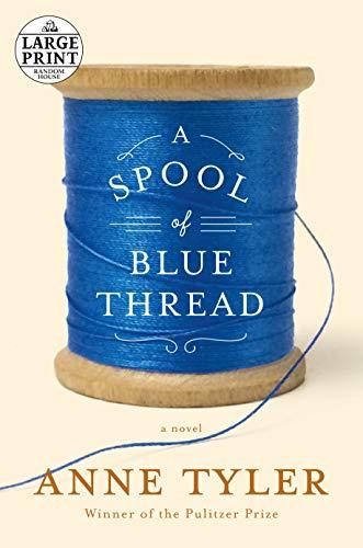 9780804194723: A Spool of Blue Thread: A novel (Random House Large Print)