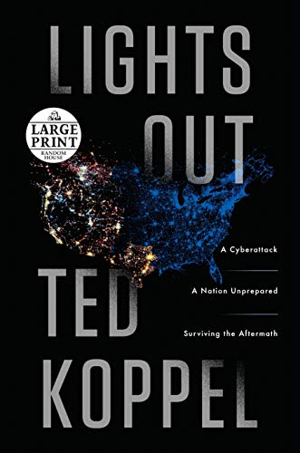 9780804194846: Lights Out: A Cyberattack, A Nation Unprepared, Surviving the Aftermath (Random House Large Print)