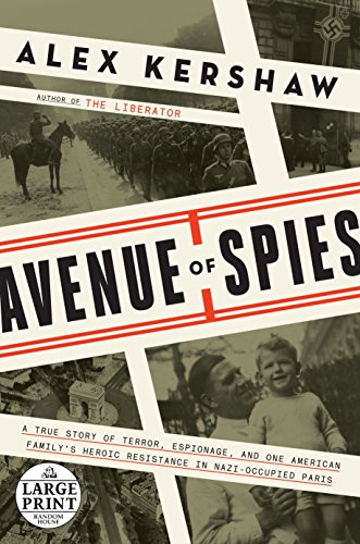 9780804194853: Avenue of Spies: A True Story of Terror, Espionage, and One American Family's Heroic Resistance in Nazi-Occupied Paris