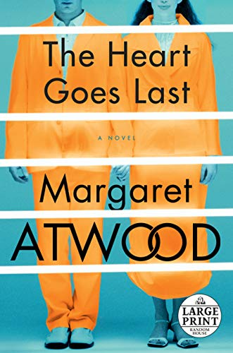 9780804194914: The Heart Goes Last: A Novel (Random House Large Print)