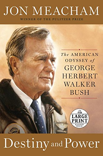 9780804194945: Destiny and Power: The American Odyssey of George Herbert Walker Bush (Random House Large Print)