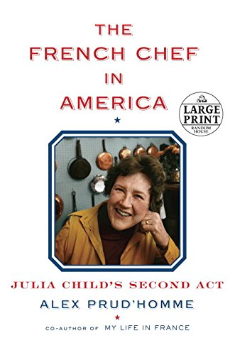 9780804195034: The French Chef in America: Julia Child's Second Act (Random House Large Print)