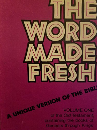The Word Made Fresh, A Unique Version of the Bible in 3 volumes