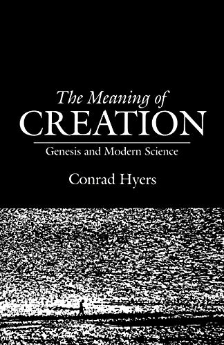 9780804201254: The Meaning of Creation: Genesis and Modern Science
