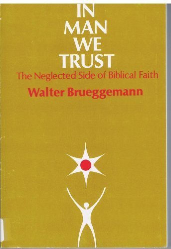 9780804201988: In Man We Trust: The Neglected Side of Biblical Faith