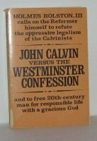 John Calvin Versus the Westminster Confession (0804204888) by Holmes Rolston