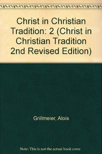 9780804204934: 2: Christ in Christian Tradition: Volume Two: From the Council of Chalcedon (451) to Gregory the Great (590-604): Part One: Reception and ... (English, German and German Edition)