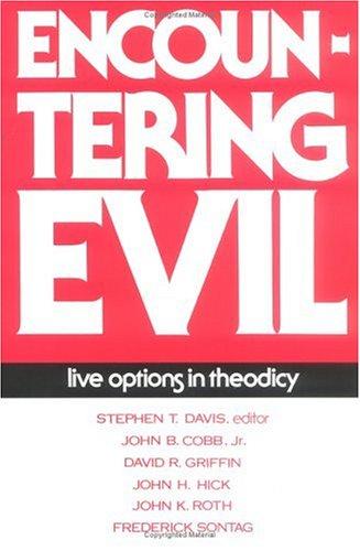 Encountering Evil: Live Options in Theodicy: John B., Jr.