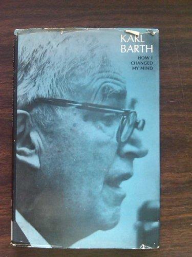 How I Changed My Mind: Barth, Karl