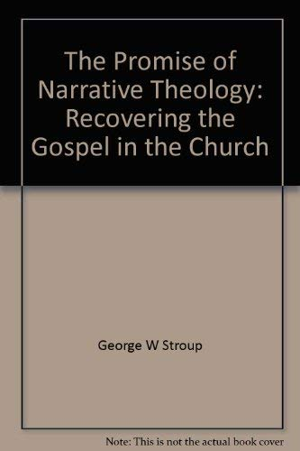 9780804206839: The promise of narrative theology: Recovering the gospel in the church