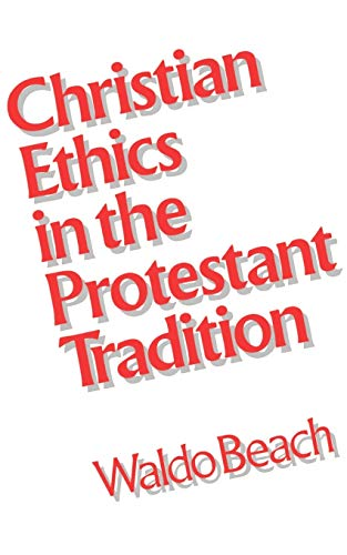 9780804207935: Christian Ethics in the Protestant Tradition