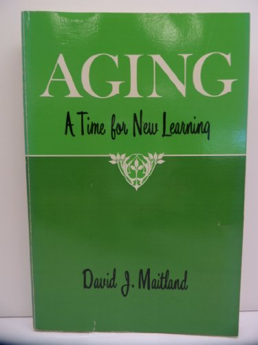 Aging: A Time for New Learning