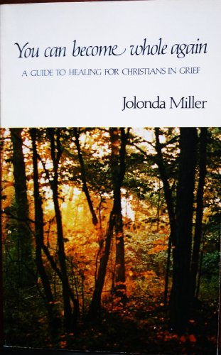 You Can Become Whole Again : A: Jolonda Miller