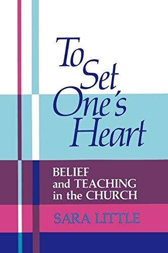 9780804214421: To Set One's Heart: Belief and Teaching in the Church