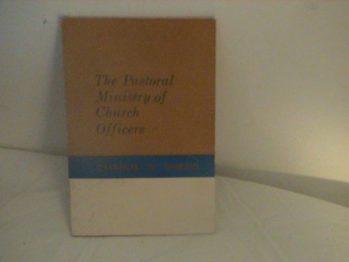 Pastoral Ministry of Church Officers (0804217882) by Charlie W. Shedd