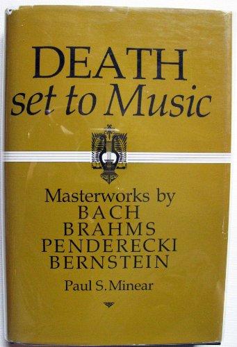 Death Set to Music: Masterworks by Bach, Brahms, Penderecki and Bernstein: Minear, Paul Sevier