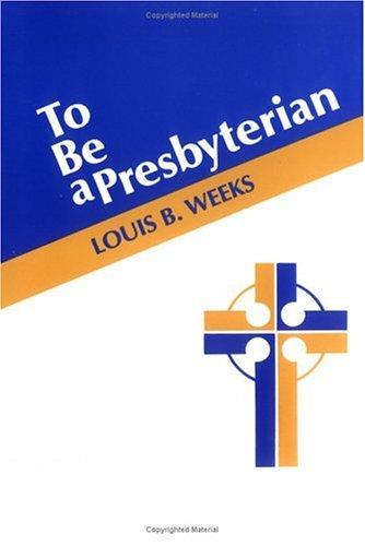9780804218801: To Be a Presbyterian